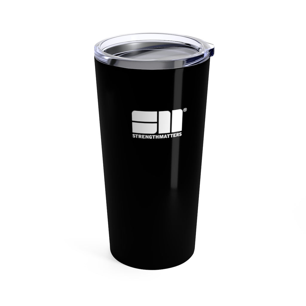 Strength Matters Tumbler 20oz (Black)