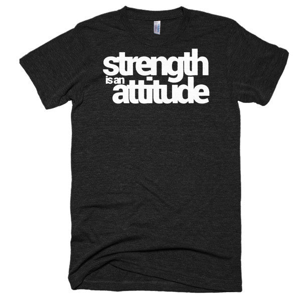 Strength Is An Attitude Tri-Blend T-Shirt
