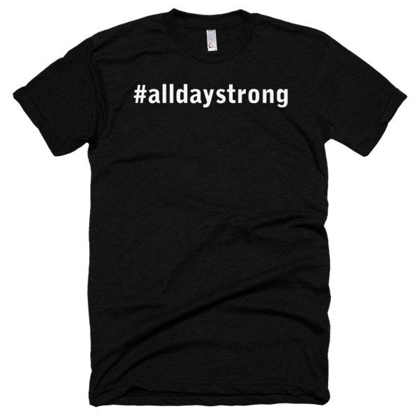All Day Strong® # Strength Matters T-Shirt