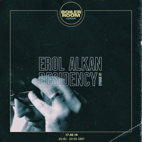 Listen Back To Erol Alkans Boiler Room Radio Debut & New Dj Dates