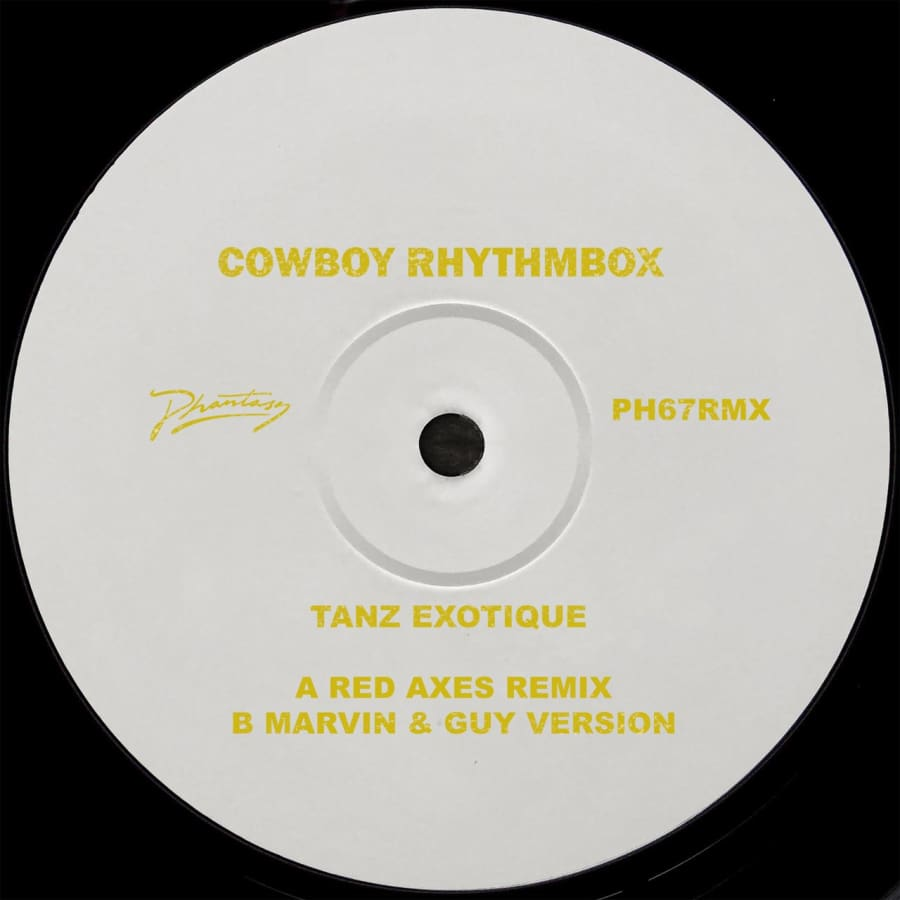 Cowboy Rhythmbox - Tanz Exotique (Red Axes and Marvin & Guy Remixes) [PH67RMX] - Vinyl