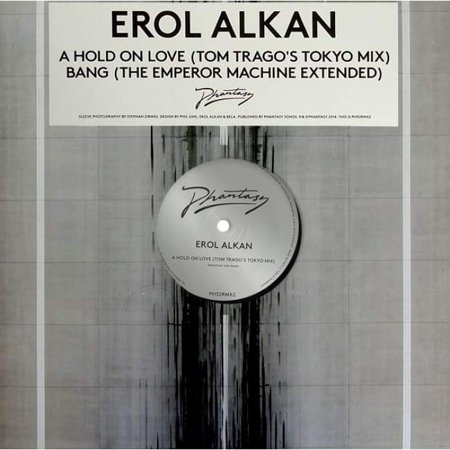 Erol Alkan - A Hold On Love (Tom Trago's Tokyo Mix) / Bang (The Emperor Machine Extended) [PH 32RMX2] / Vinyl
