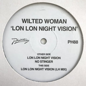 Wilted Woman - Lon Lon Night Vision (w/ Laurel Halo Remix) [PH88] - Vinyl