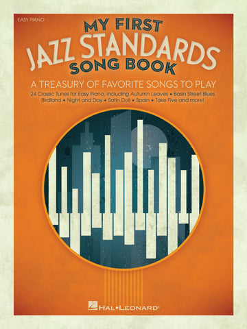 My First Jazz Standards Song Book: A Treasury of Favorite Songs to Play (Easy Piano)