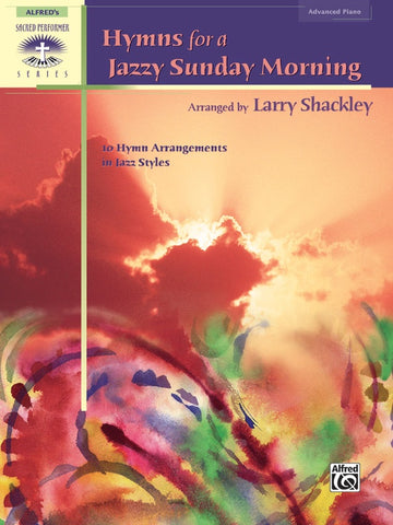 Hymns for a Jazzy Sunday Morning: 10 Hymn Arrangements in Jazz Styles