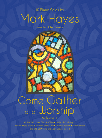 Come Gather and Worship - Volume 1