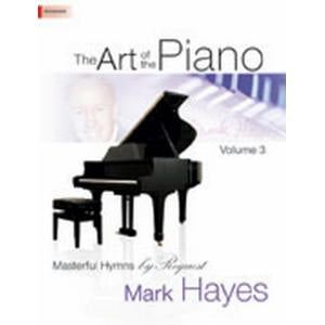 The Art of the Piano, Volume 3: Masterful Hymns by Request