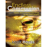 Endless Communion: Classic and Contemporary Songs for the Lord's Supper