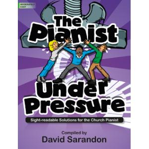 The Pianist Under Pressure: Sight Readable Solutions for the Church Pianist