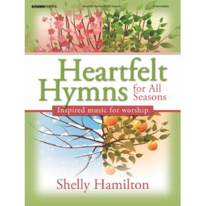 Heartfelt Hymns for All Seasons: Inspired Music for Worship