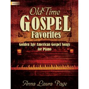 Old-Time Gospel Favorites: Golden Age American Gospel Songs for Piano