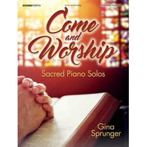 Come and Worship: Sacred Piano Solos