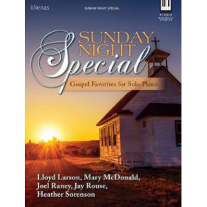 Sunday Night Special: Gospel Favorites for Solo Piano