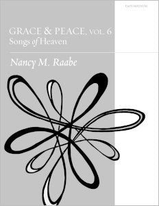 Grace & Peace, Volume 6: Songs of Heaven