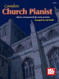 Complete Church Pianist: Hymn Arrangements for Every Occasion