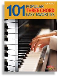 101 Popular Three Chord Easy Favorites