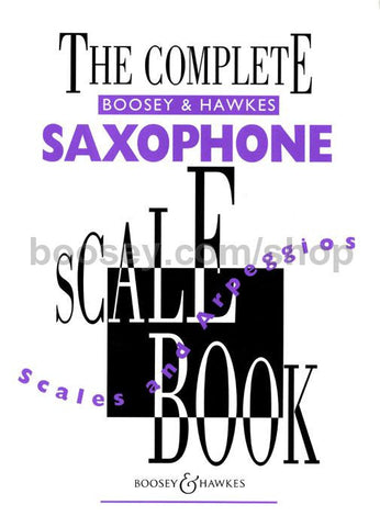 The Complete Boosey & Hawkes Saxophone Scale Book, Scales and Arpeggios