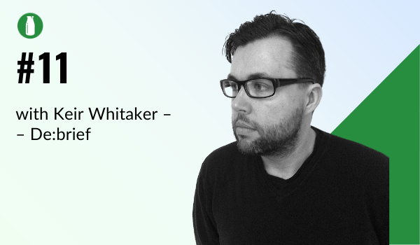 Episode 11 Milk Bottle Shopify Podcast with Keir Whitaker from Debrief