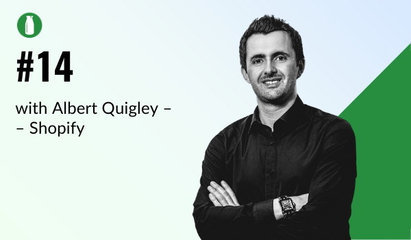 Episode 14 Milk Bottle Shopify Podcast with Albert Quigley from Shopify Plus