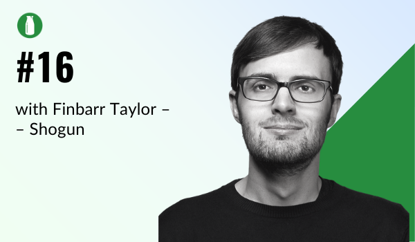 Episode 16 Milk Bottle Shopify Podcast with Finbarr Taylor from Shogun
