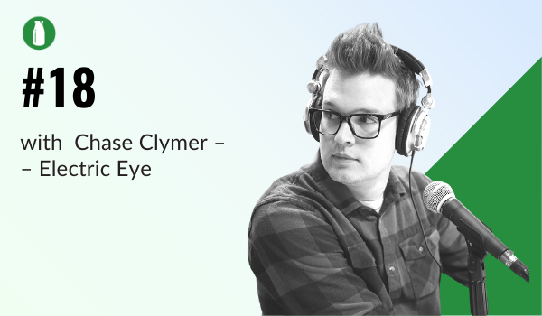 Episode 18 Milk Bottle Shopify Podcast with Chase Clymer from Electric Eye
