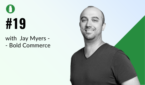 Episode 15 Milk Bottle Shopify Podcast with Jason Myers from Bold Commerce who develop Shopify apps