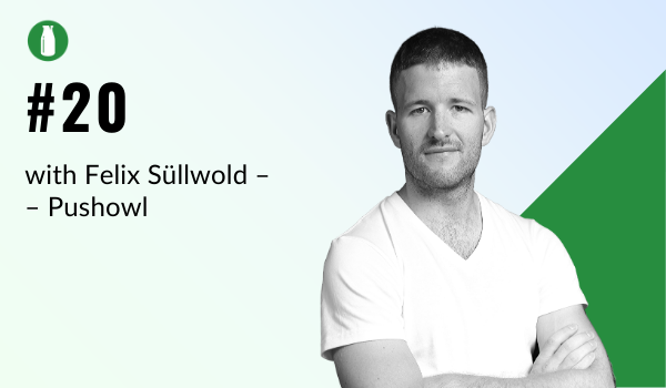 Episode 20 Milk Bottle Shopify Podcast with Felix Sullwold from Pushowl a Shopify app