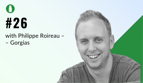 Episode 26 Milk Bottle Shopify Podcast with Philippe Roireau from Gorgias, a Shopify app