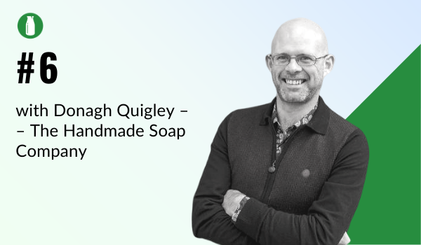 Episode 1 Milk Bottle Shopify Podcast with Donagh Quigley from the Handmade Soap Company who sell on the Shopify platform