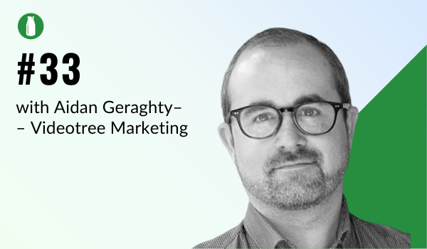 Episode 33 Milk Bottle Shopify Podcast with Aidan Geraghty from Video tree marketing