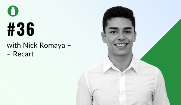 Episode 36 Milk Bottle Shopify Podcast with Nick Romaya from Recart