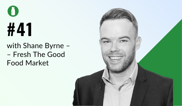 Episode 41 How quick can you get a store up and running on Shopify? Image with Shane Byrne from Fresh The Good Food Market