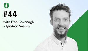 Episode 44 Milk Bottle Shopify Podcast with Dan Kavanagh from Ignition Search