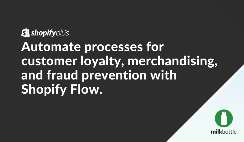 Quote in image: Automate processes for customer loyalty, merchandising and fraud prevention with Shopify Flow