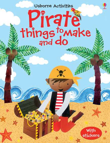 USBORNE Pirate Things to Make and Do