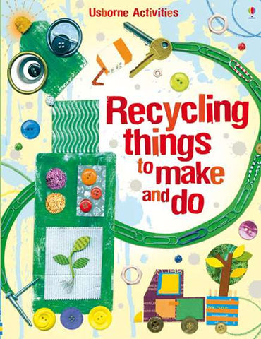 USBORNE Recycling Things to Make and Do