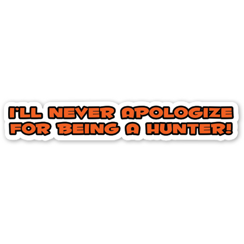 ill-never-apologize-for-being-a-hunter-decal
