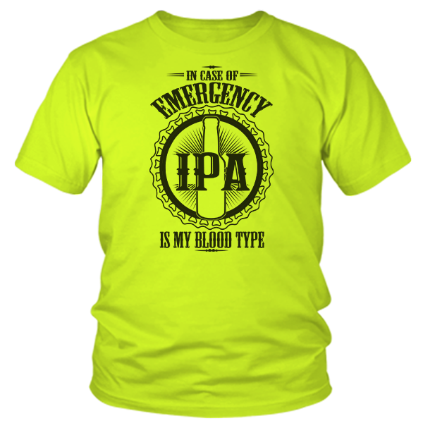 IPA Is My Blood Type  - Safety Yellow