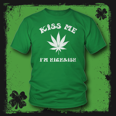 Kiss Me I'm Highrish