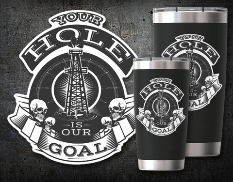 Your Hole Is Our Goal Decal