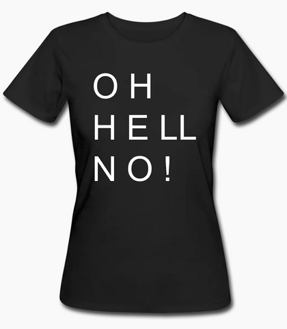 OH HELL NO! organic fitted arT-Shirt