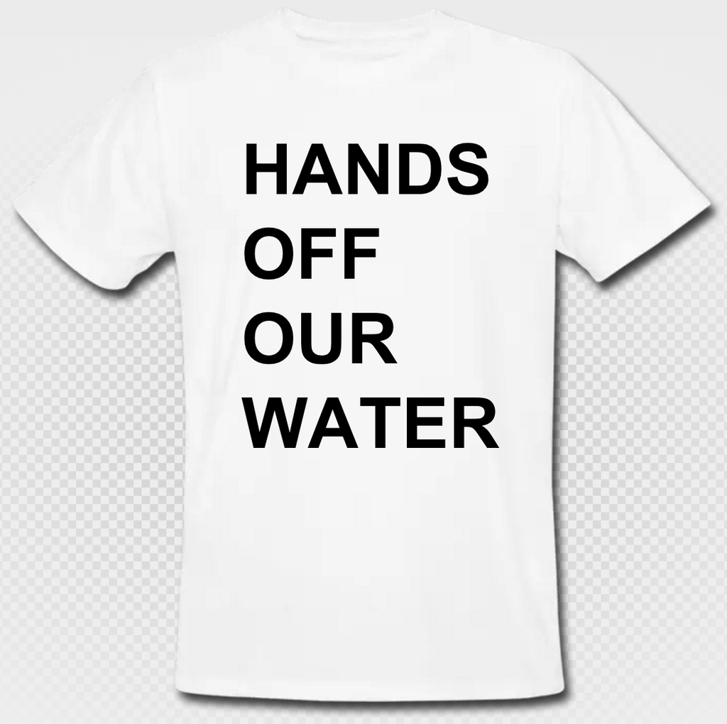 HANDS OFF OUR WATER organic arT-Shirt