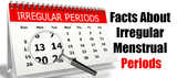 Facts About Irregular Menstrual Periods