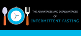 Intermittent Fasting: The Advantages and Disadvantages
