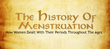 The History Of Menstruation: How Women Dealt With Their Periods Throughout The Ages