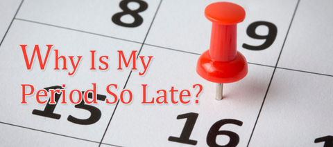 Why Is My Period So Late? – SuperJennie