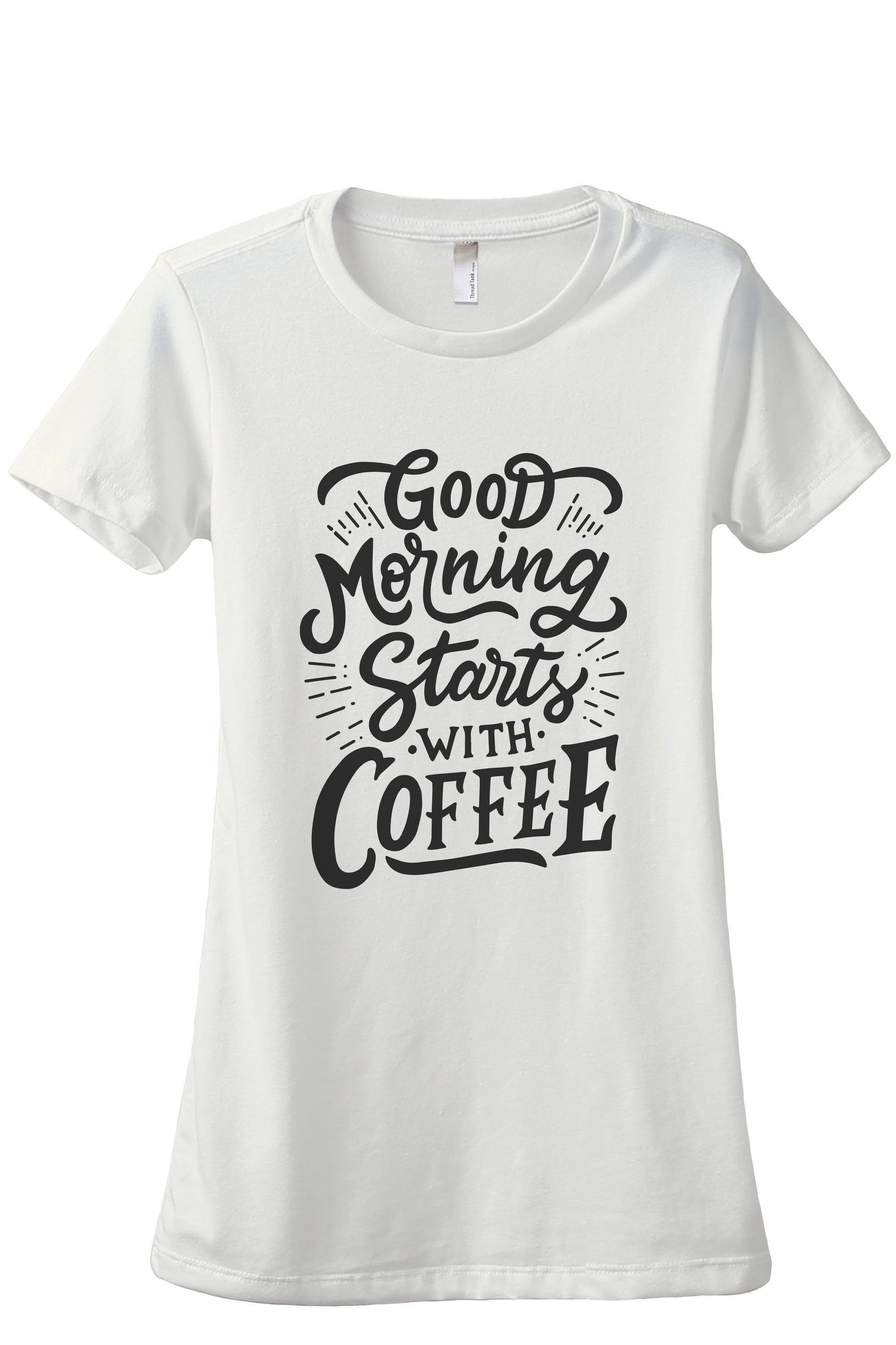 Good Morning Starts With Coffee - Stories You Can Wear by Thread Tank