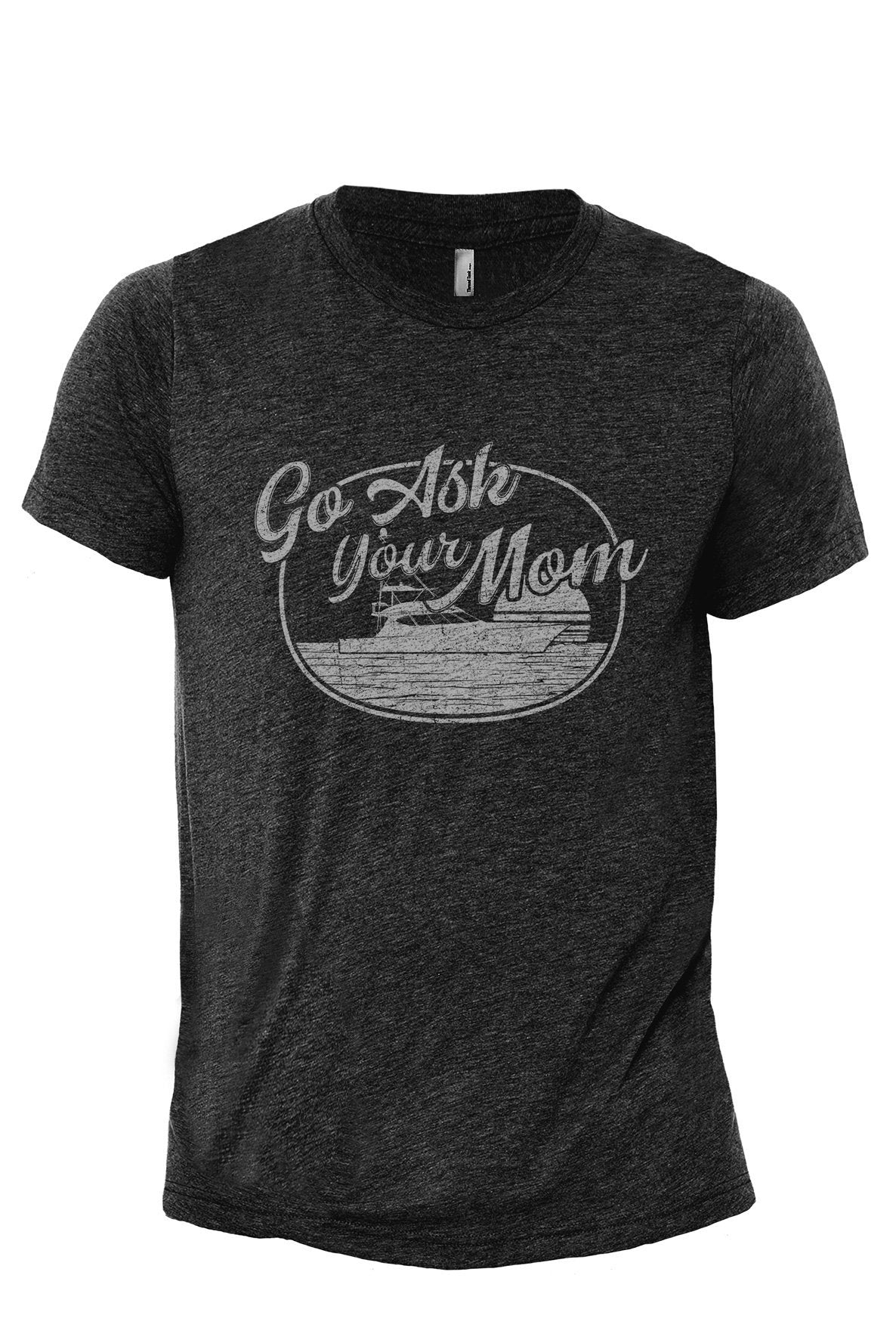 Go Ask Your Mom Heather Grey Printed Graphic Men's Crew T-Shirt Tee