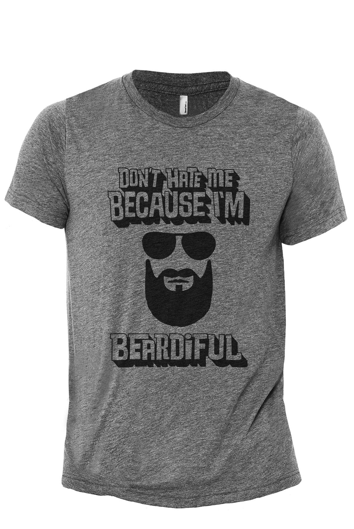 Dont Hate Me Because Im Beardiful Heather Grey Printed Graphic Men's Crew T-Shirt Tee