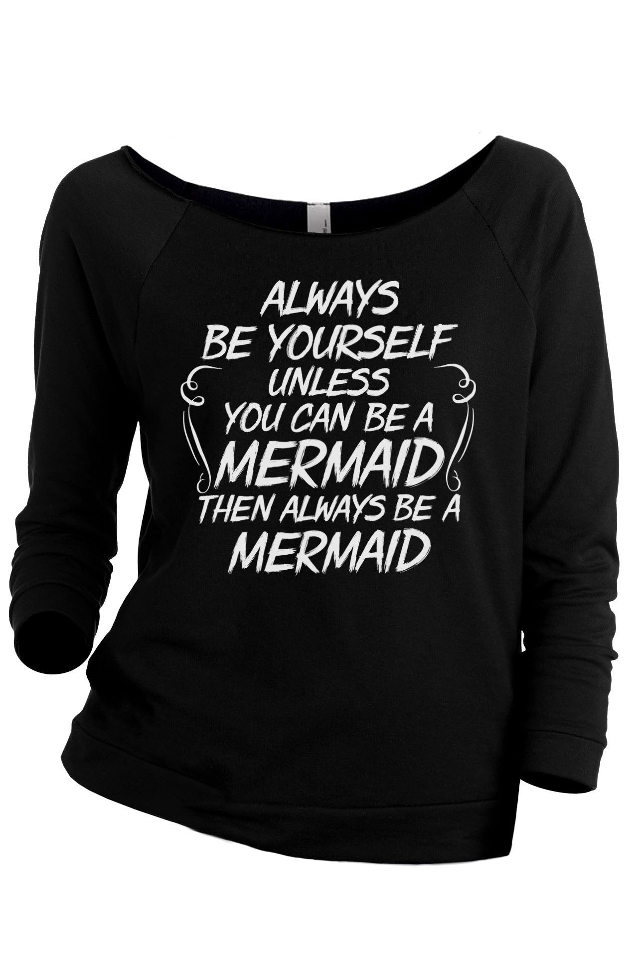 Always Be Yourself, Mermaid Women's Graphic Printed Lightweight Slouchy 3/4 Sleeves Sweatshirt Sport Grey